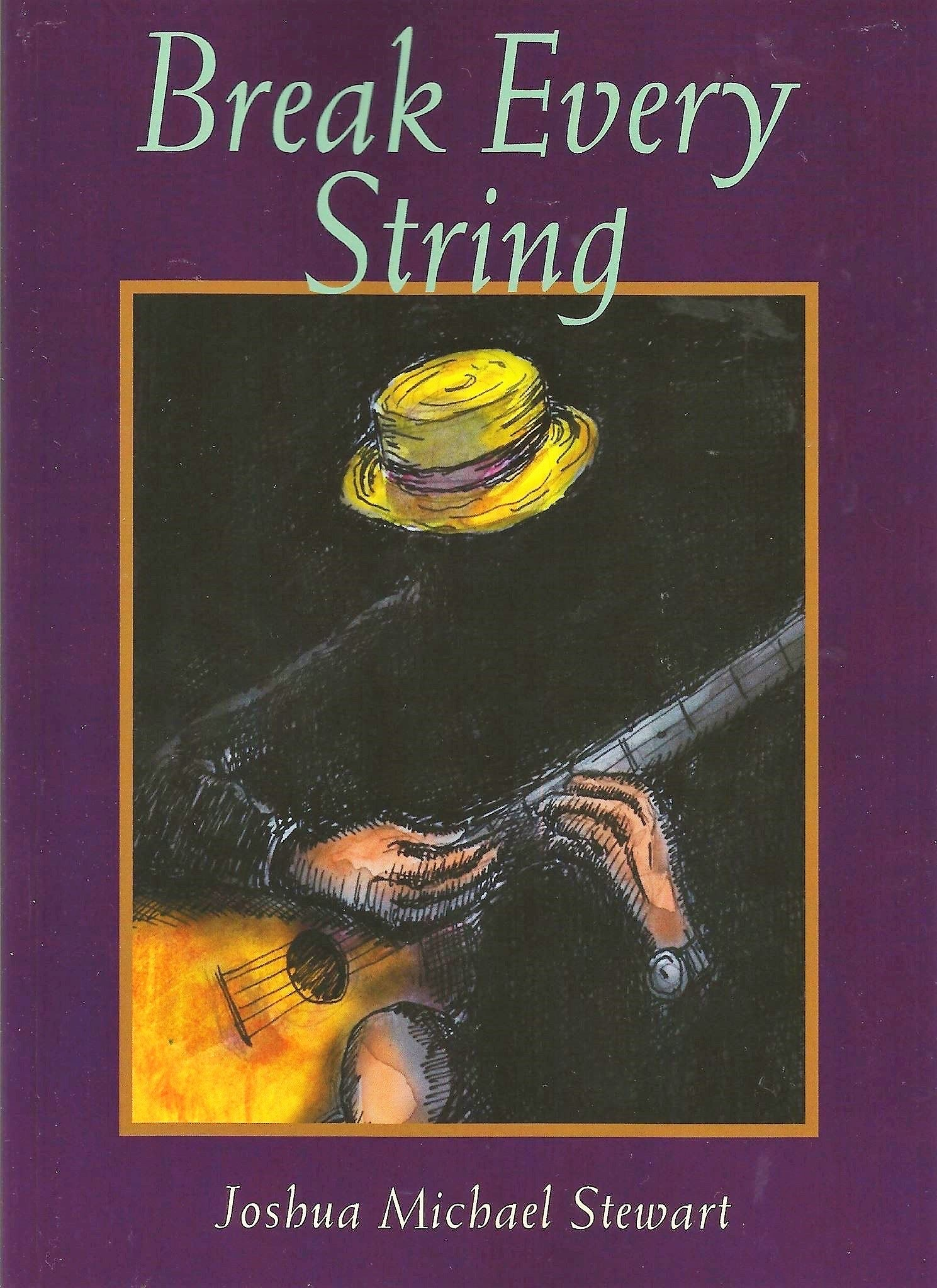 Image of Front Cover to Joshua Michael Stewart's 2016 book 'Break Every String'